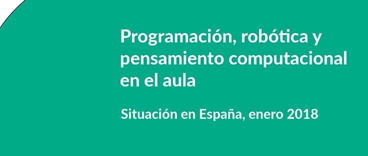 Programación, robótica y pensamiento computacional en el aula. Situación en España, enero 2018
